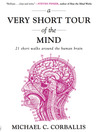 A Very Short Tour of the Mind (MP3): 21 Short Walks Around the Human Brain